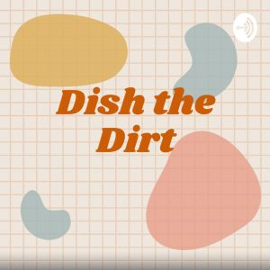 Dish the Dirt